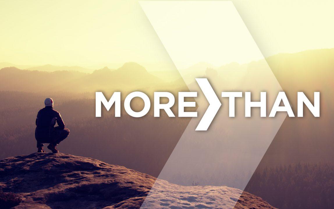 More Than Sermon Series